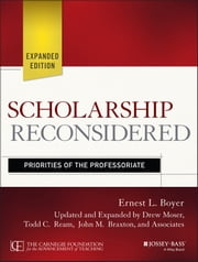 Scholarship Reconsidered - Priorities of the Professoriate ebook by Ernest L. Boyer,Drew Moser,Todd C. Ream,John M. Braxton