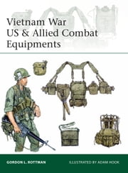 Vietnam War US & Allied Combat Equipments ebook by Gordon L. Rottman,Mr Adam Hook