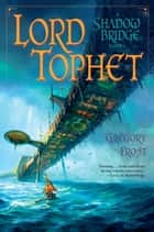 Lord Tophet ebook by Gregory Frost