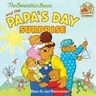 The Berenstain Bears and the Papa's Day Surprise ebook by Stan Berenstain, Jan Berenstain