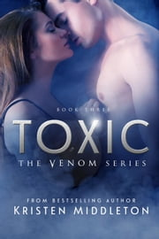Toxic - Venom, #3 ebook by Kristen Middleton,K.L. Middleton