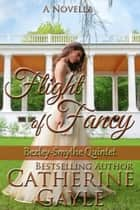 Flight of Fancy - A Novella ebook by Catherine Gayle