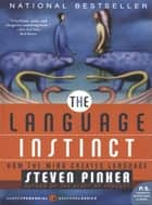 The Language Instinct - How The Mind Creates Language ebook by Steven Pinker