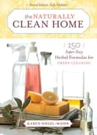 The Naturally Clean Home ebook by Karyn Siegel-Maier