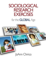 Sociological Research Exercises for the Global Age ebook by JoAnn A. Chirico