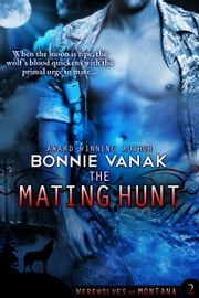 The Mating Hunt ebook by Bonnie Vanak