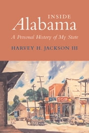 Inside Alabama - A Personal History of My State ebook by Harvey H. Jackson