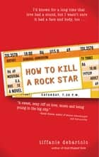 How to Kill a Rock Star ebook by Tiffanie DeBartolo