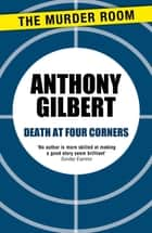 Death at Four Corners ebook by Anthony Gilbert
