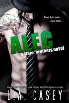 Alec ebook by L.A. Casey
