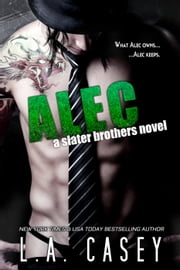 Alec - Slater Brothers, #2 ebook by L.A. Casey
