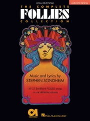 Follies - The Complete Collection (Songbook) - Vocal Selections ebook by Stephen Sondheim