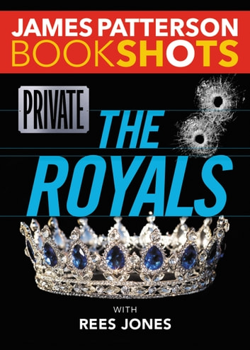 Private: The Royals ebook by James Patterson
