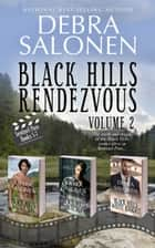 Black Hills Rendezvous II - Volume 2 (Books 5-7) ebook by Debra Salonen