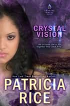 Crystal Vision ebook by Patricia Rice