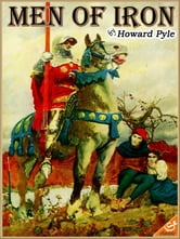 MEN OF IRON::Complete Edition (Illustrated and Free Audiobook Link) ebook by Ernie Howard Pyle