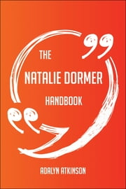 The Natalie Dormer Handbook - Everything You Need To Know About Natalie Dormer ebook by Adalyn Atkinson