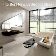 150 Best New Bathroom Ideas ebook by Francesc Zamora