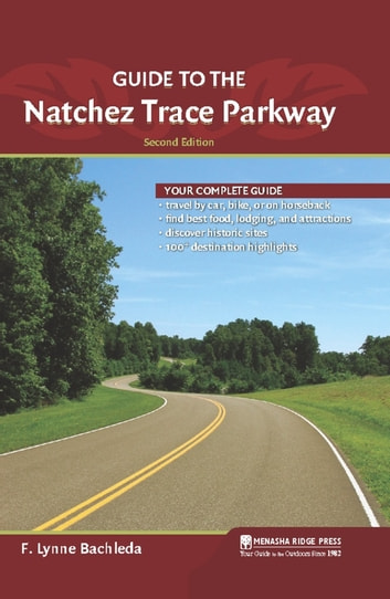 Guide to the Natchez Trace Parkway ebook by F. Lynne Bachleda