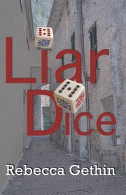 Liar Dice ebook by Rebecca Gethin