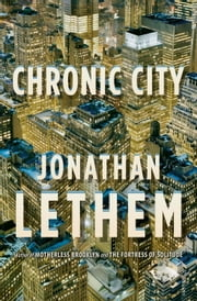 Chronic City - A Novel ebook by Jonathan Lethem