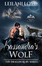 Kassandra's Wolf ebook by Leilani Love