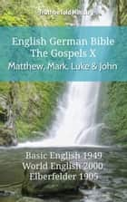 English German Bible - The Gospels X - Matthew, Mark, Luke and John - Basic English 1949 - World English 2000 - Elberfelder 1905 ebook by TruthBeTold Ministry, Joern Andre Halseth, Samuel Henry Hooke
