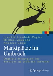 Marktplätze im Umbruch - Digitale Strategien für Services im Mobilen Internet ebook by Claudia Linnhoff-Popien,Michael Zaddach,Andreas Grahl