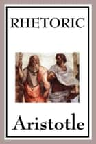 Rhetoric ebook by Aristotle
