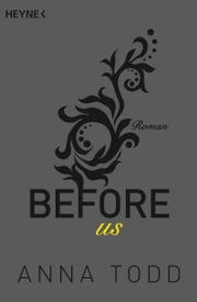 Before us - Roman ebook by Anna Todd