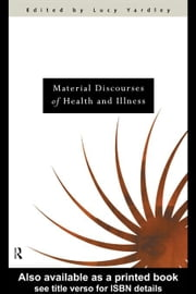 Material Discourses of Health and Illness ebook by Globe Fearon