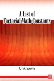 A List of Factorial Math Constants ebook by Kobo.Web.Store.Products.Fields.ContributorFieldViewModel