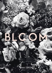 Bloom ebook by Beau Taplin