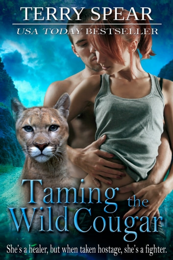 Taming the Wild Cougar ebook by Terry Spear