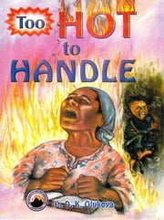 Too Hot to Handle ebook by Dr. D. K. Olukoya