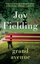Grand Avenue ebook by Joy Fielding