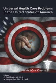 Universal Health Care Problems In The United States Of America ebook by Trouth, C. Ovid