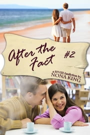 After the Fact (Bookworms and Booya #2) ebook by Nona Mae King