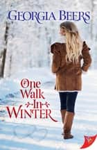 One Walk in Winter ebook by Georgia Beers
