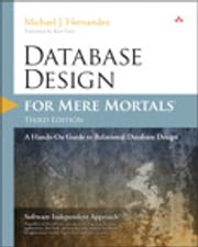 Database Design for Mere Mortals - A Hands-On Guide to Relational Database Design ebook by Michael J. Hernandez