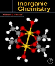 Inorganic Chemistry ebook by James E. House