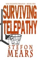 Surviving Telepathy ebook by Stefon Mears