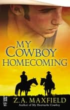 My Cowboy Homecoming ebook by Z.A. Maxfield