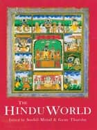 The Hindu World ebook by Sushil Mittal, Gene Thursby