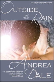 Outside, in the Rain ebook by Andrea Dale