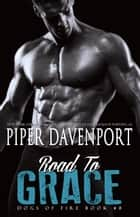 Road to Grace ebook by Piper Davenport