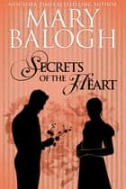 Secrets of the Heart ebook by Mary Balogh