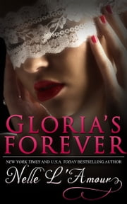 Gloria's Forever - (Gloria Book 3) ebook by Nelle L'Amour