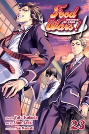 Food Wars!: Shokugeki no Soma, Vol. 23 ebook by Yuto Tsukuda, Shun Saeki