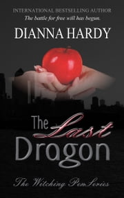 The Last Dragon - (Book four of The Witching Pen series) ebook by Dianna Hardy